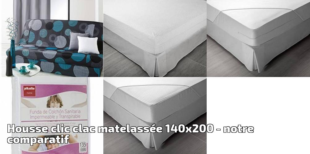Housse Clic Clac Matelassee 140x200 Pour 2018 Notre Comparatif
