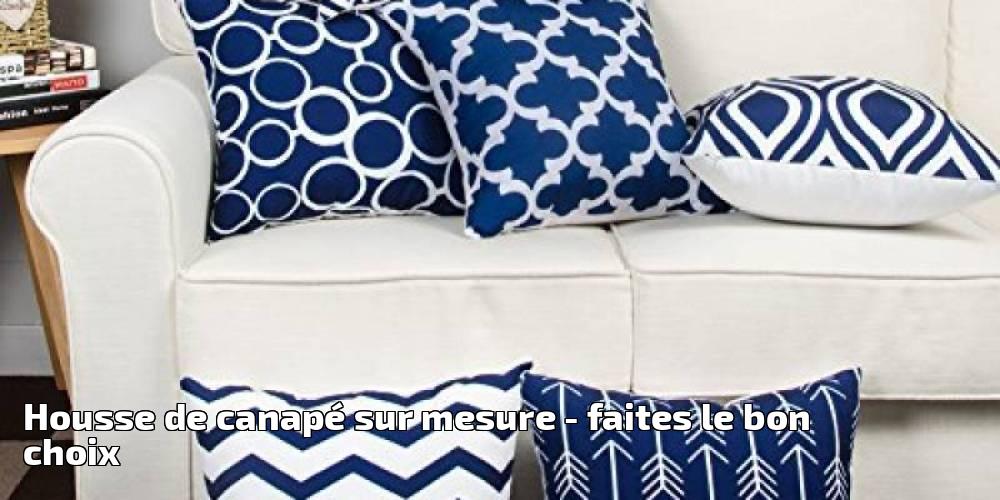 housse de canap sur mesure pour 2019 faites le bon. Black Bedroom Furniture Sets. Home Design Ideas