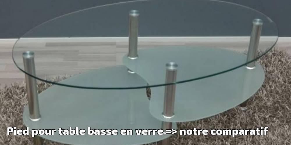 Pied pour table basse en verre notre comparatif pour 2019 meubles de salon - Pied pour table basse ...