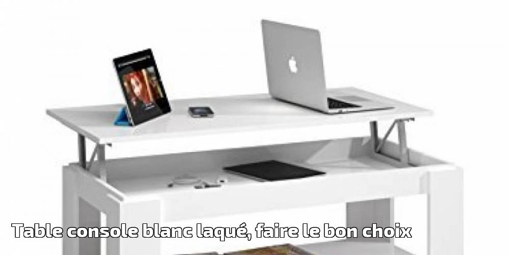Table Console Blanc Laque Faire Le Bon Choix Pour 2019 Meubles De