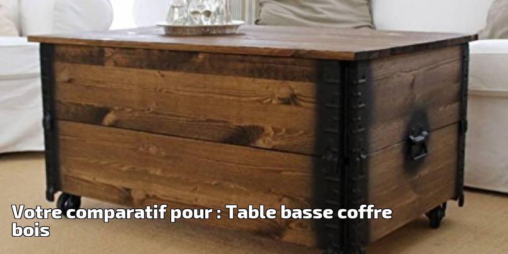 Coffre Table Basse Bois Massif Salon Table Coffres Table Caisse